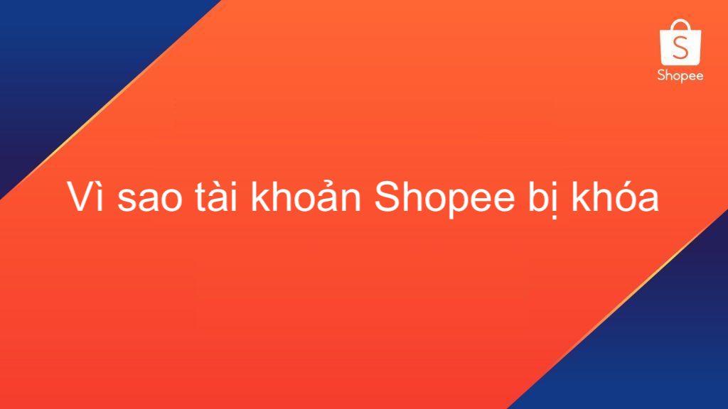 Vì sao tài khoản Shopee của tôi bị khóa?